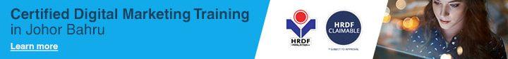 Certified Digital Marketing Training in Johor Bahru